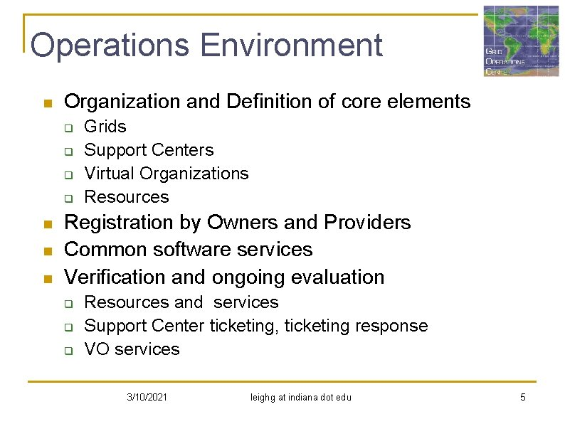 Operations Environment n Organization and Definition of core elements q q n n n