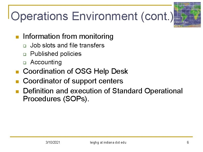 Operations Environment (cont. ) n Information from monitoring q q q n n n