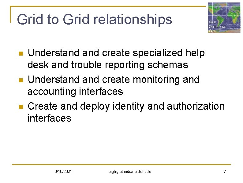 Grid to Grid relationships n n n Understand create specialized help desk and trouble