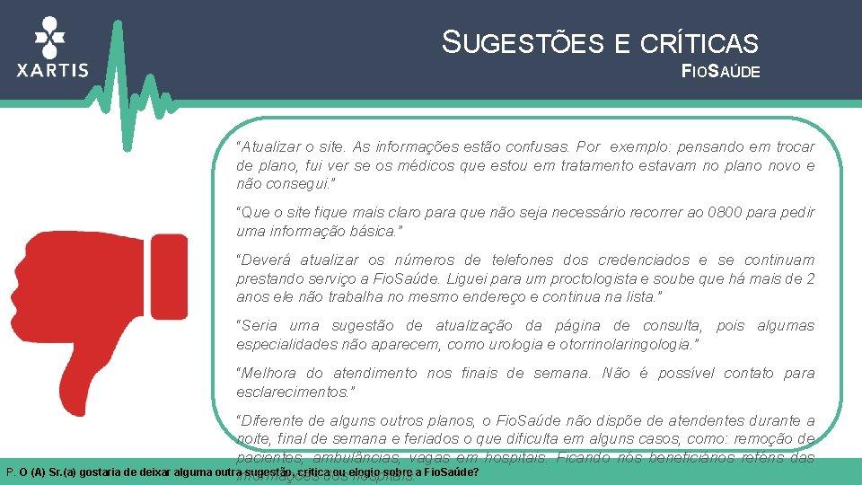 """SUGESTÕES E CRÍTICAS FIOSAÚDE """"Atualizar o site. As informações estão confusas. Por exemplo: pensando"""
