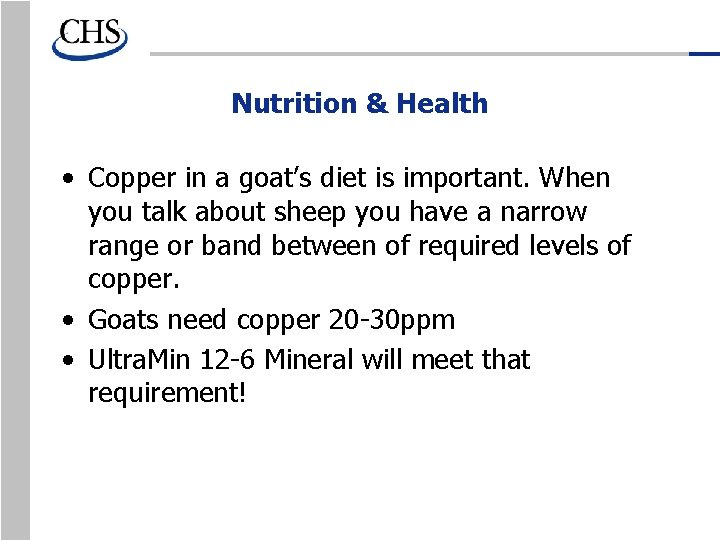 Nutrition & Health • Copper in a goat's diet is important. When you talk