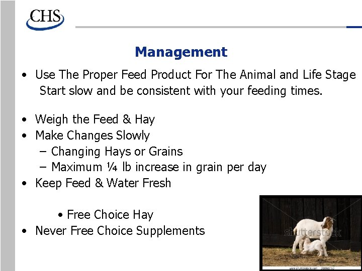 Management • Use The Proper Feed Product For The Animal and Life Stage Start