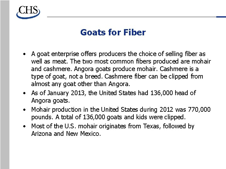 Goats for Fiber • A goat enterprise offers producers the choice of selling fiber