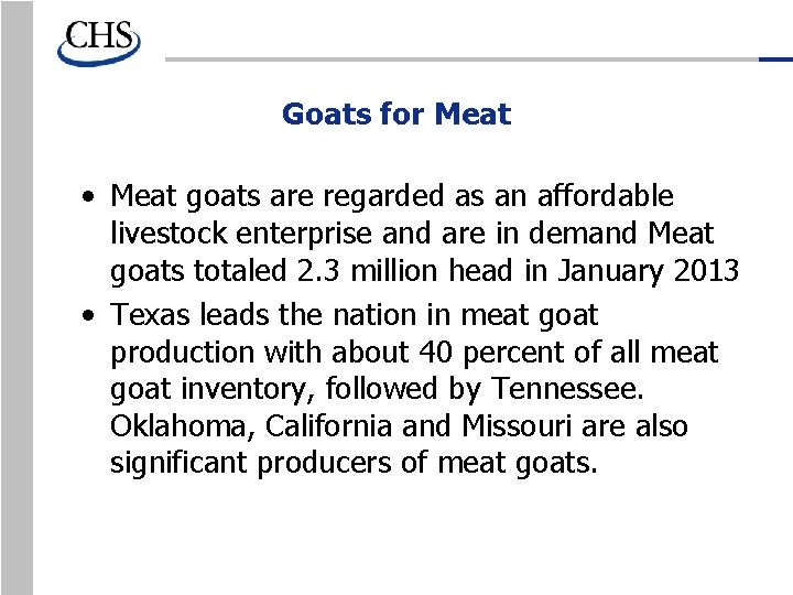 Goats for Meat • Meat goats are regarded as an affordable livestock enterprise and
