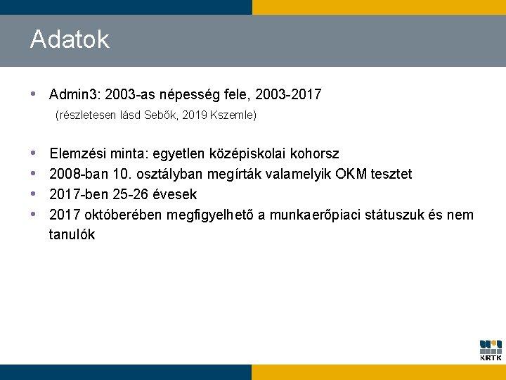 Adatok • Admin 3: 2003 -as népesség fele, 2003 -2017 (részletesen lásd Sebők, 2019