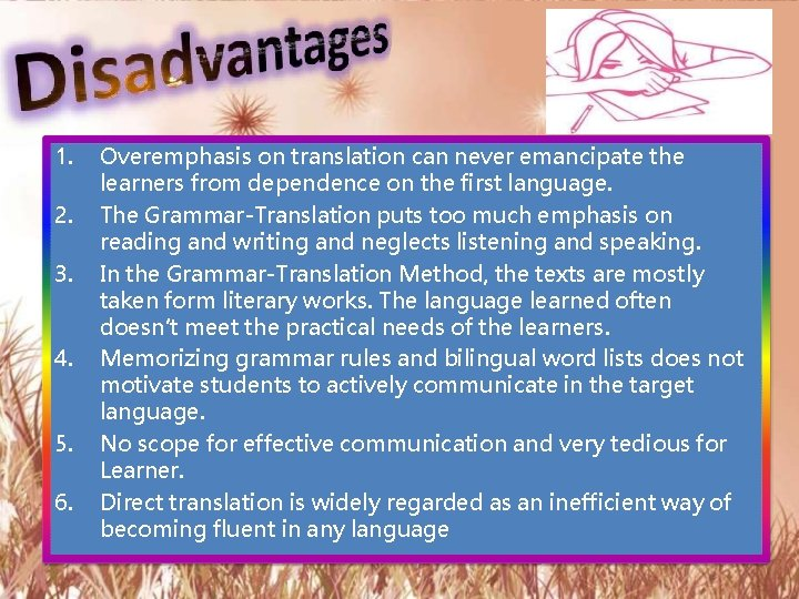 1. 2. 3. 4. 5. 6. Overemphasis on translation can never emancipate the learners