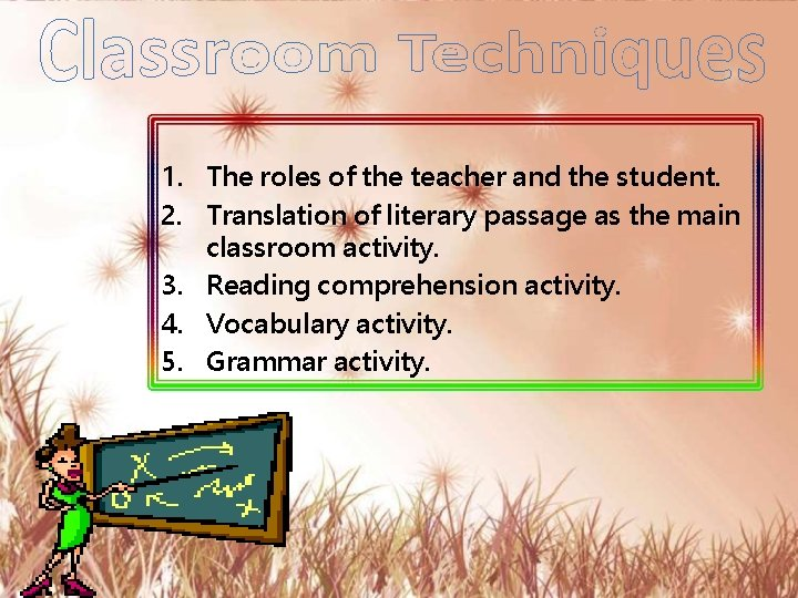 1. The roles of the teacher and the student. 2. Translation of literary passage