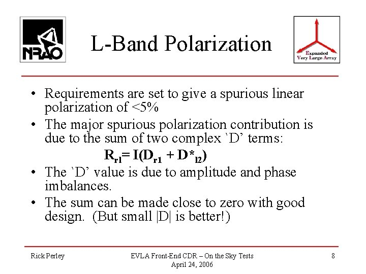 L-Band Polarization • Requirements are set to give a spurious linear polarization of <5%