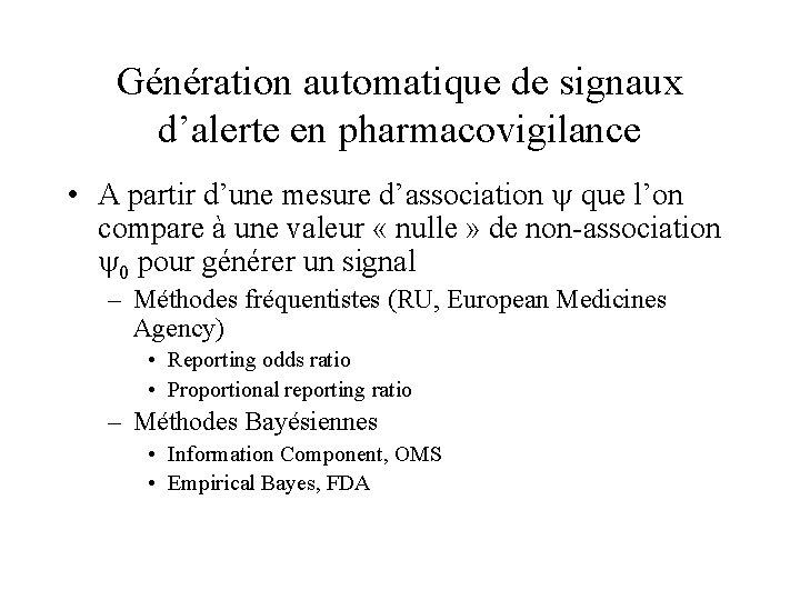 Génération automatique de signaux d'alerte en pharmacovigilance • A partir d'une mesure d'association y