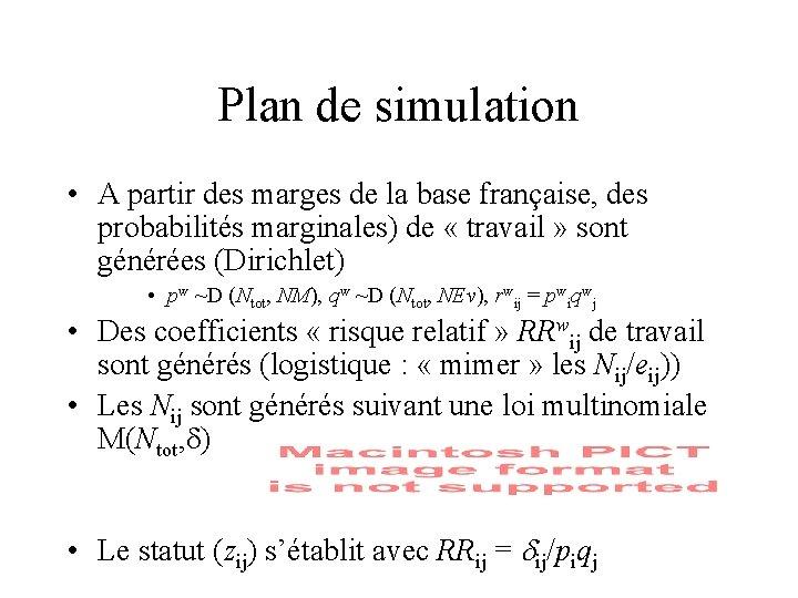 Plan de simulation • A partir des marges de la base française, des probabilités