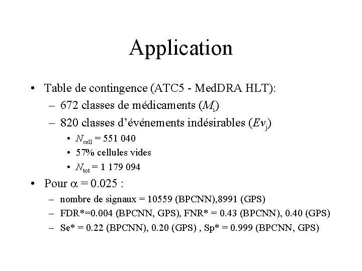 Application • Table de contingence (ATC 5 - Med. DRA HLT): – 672 classes