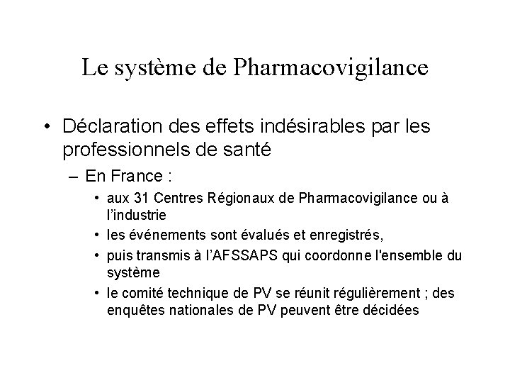 Le système de Pharmacovigilance • Déclaration des effets indésirables par les professionnels de santé