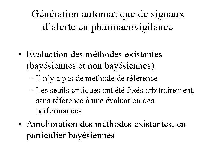 Génération automatique de signaux d'alerte en pharmacovigilance • Evaluation des méthodes existantes (bayésiennes et