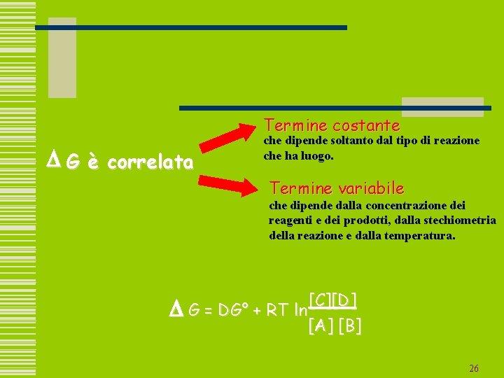 Termine costante D G è correlata che dipende soltanto dal tipo di reazione che