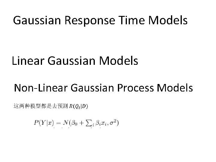 Gaussian Response Time Models Linear Gaussian Models Non-Linear Gaussian Process Models