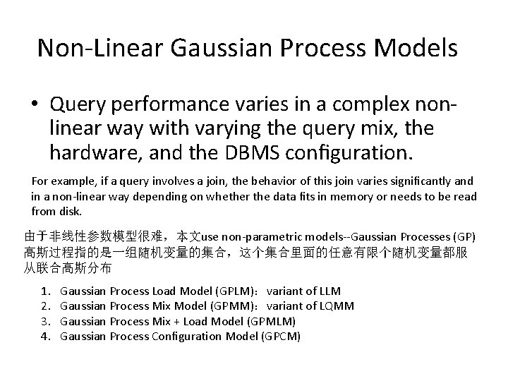 Non-Linear Gaussian Process Models • Query performance varies in a complex nonlinear way with