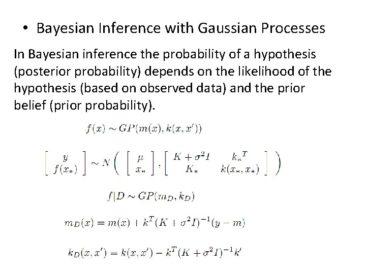 • Bayesian Inference with Gaussian Processes In Bayesian inference the probability of a
