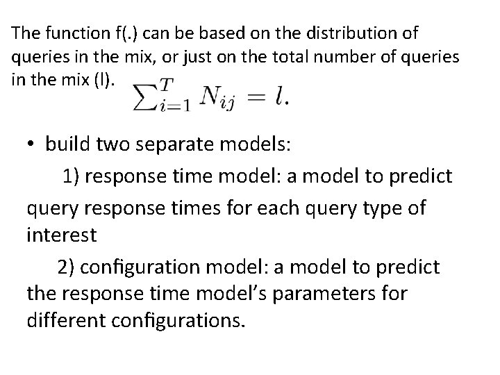 The function f(. ) can be based on the distribution of queries in the