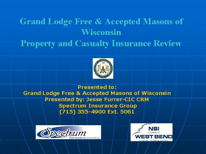 Grand Lodge Free & Accepted Masons of Wisconsin Property and Casualty Insurance Review Presented