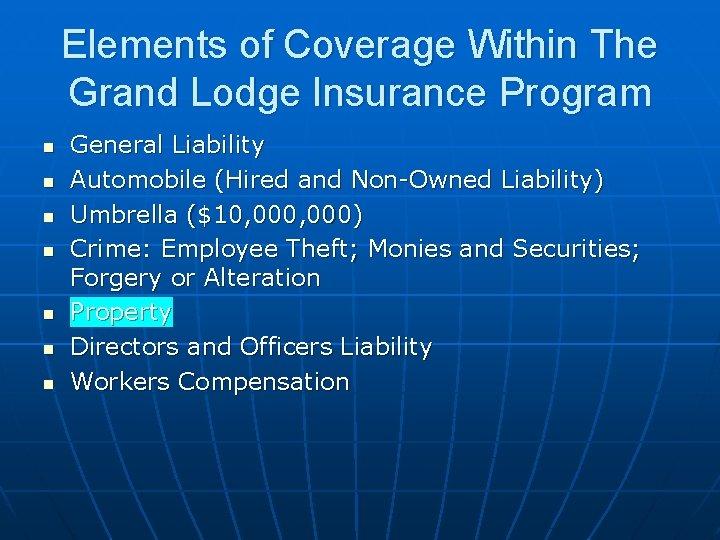 Elements of Coverage Within The Grand Lodge Insurance Program n n n n General