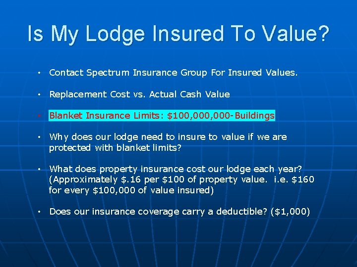 Is My Lodge Insured To Value? • Contact Spectrum Insurance Group For Insured Values.