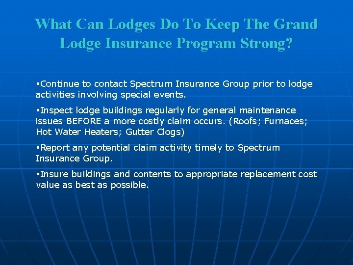 What Can Lodges Do To Keep The Grand Lodge Insurance Program Strong? §Continue to