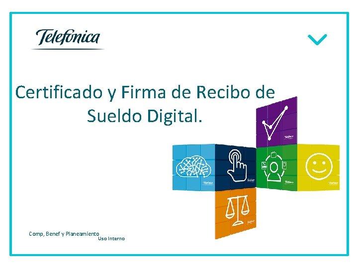 Certificado y Firma de Recibo de Sueldo Digital. Comp, Benef y Planeamiento Razón social