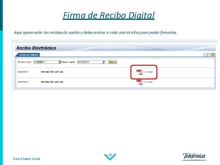Firma de Recibo Digital Aquí aparecerán tus recibos de sueldo y debes entrar a