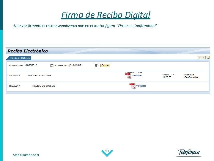 Firma de Recibo Digital Una vez firmado el recibo visualizaras que en el portal