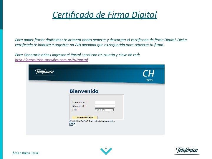 Certificado de Firma Digital Para poder firmar digitalmente primero debes generar y descargar el