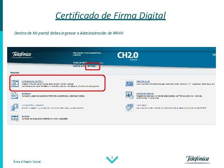 Certificado de Firma Digital Dentro de Mi portal debes ingresar a Administración de RRHH