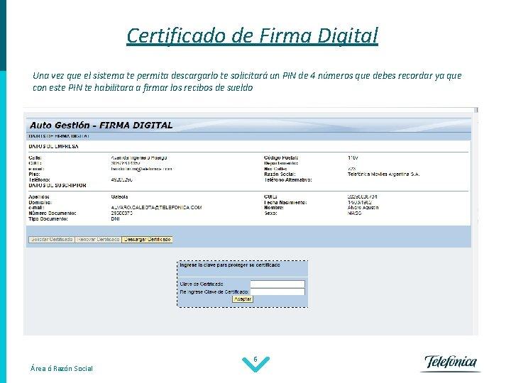 Certificado de Firma Digital Una vez que el sistema te permita descargarlo te solicitará