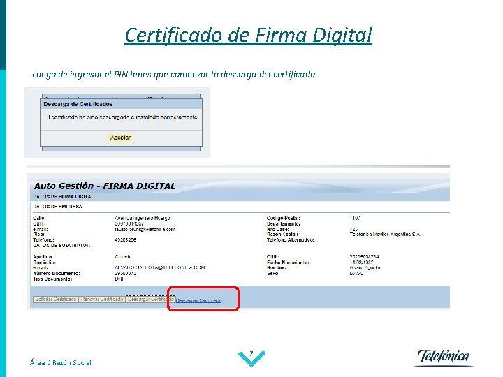Certificado de Firma Digital Luego de ingresar el PIN tenes que comenzar la descarga