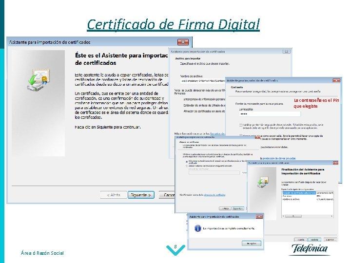 Certificado de Firma Digital Abri/ Siguiente/ La contraseña es el Pin que elegiste Área