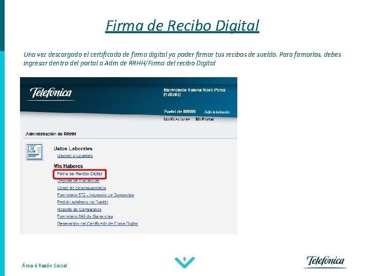 Firma de Recibo Digital Una vez descargado el certificado de firma digital ya poder