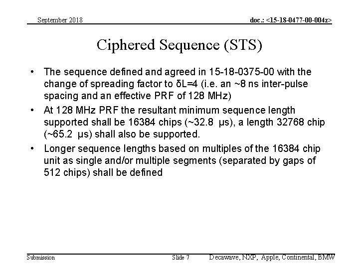 September 2018 doc. : <15 -18 -0477 -00 -004 z> Ciphered Sequence (STS) •