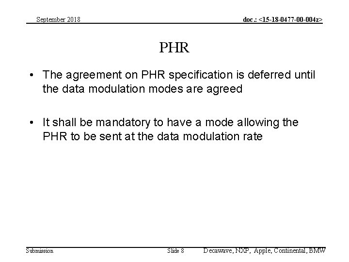 September 2018 doc. : <15 -18 -0477 -00 -004 z> PHR • The agreement