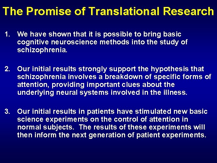 The Promise of Translational Research 1. We have shown that it is possible to