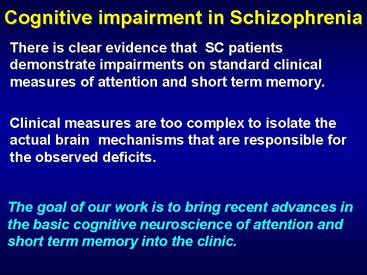 Cognitive impairment in Schizophrenia There is clear evidence that SC patients demonstrate impairments on