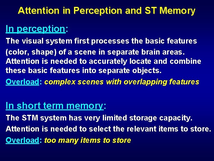 Attention in Perception and ST Memory In perception: The visual system first processes the