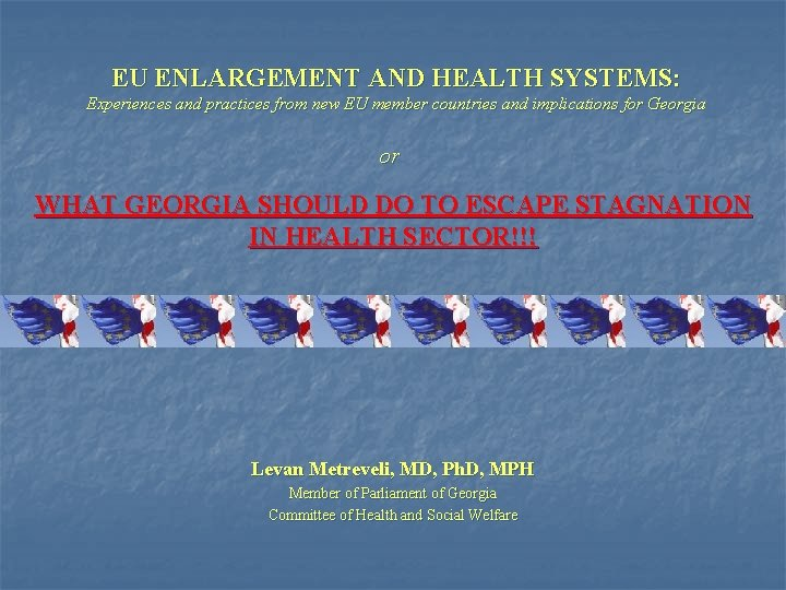 EU ENLARGEMENT AND HEALTH SYSTEMS: Experiences and practices from new EU member countries and