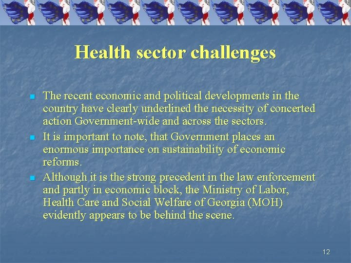 Health sector challenges n n n The recent economic and political developments in the
