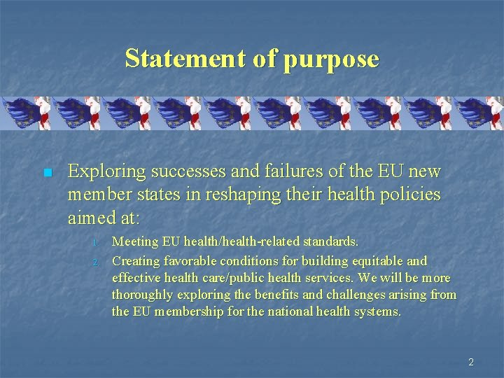 Statement of purpose n Exploring successes and failures of the EU new member states