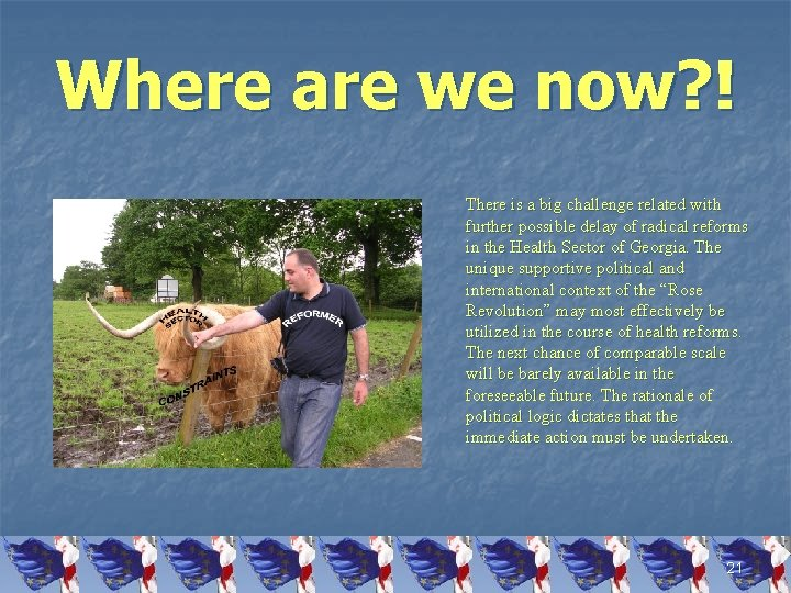 Where are we now? ! There is a big challenge related with further possible