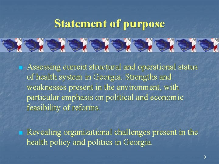 Statement of purpose n Assessing current structural and operational status of health system in