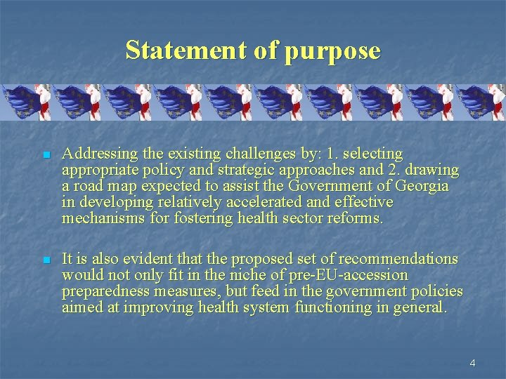 Statement of purpose n Addressing the existing challenges by: 1. selecting appropriate policy and