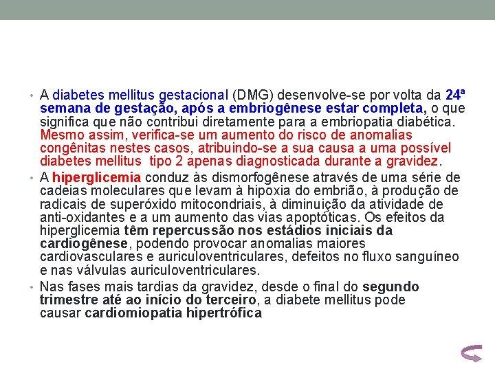 • A diabetes mellitus gestacional (DMG) desenvolve-se por volta da 24ª semana de