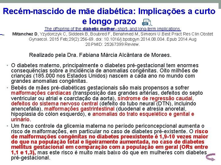 Recém-nascido de mãe diabética: Implicações a curto e longo prazo The offspring of the