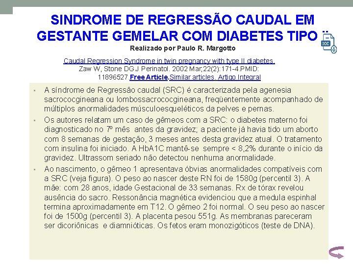 SINDROME DE REGRESSÃO CAUDAL EM GESTANTE GEMELAR COM DIABETES TIPO II Realizado por Paulo