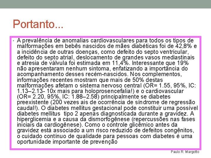 Portanto. . . • A prevalência de anomalias cardiovasculares para todos os tipos de